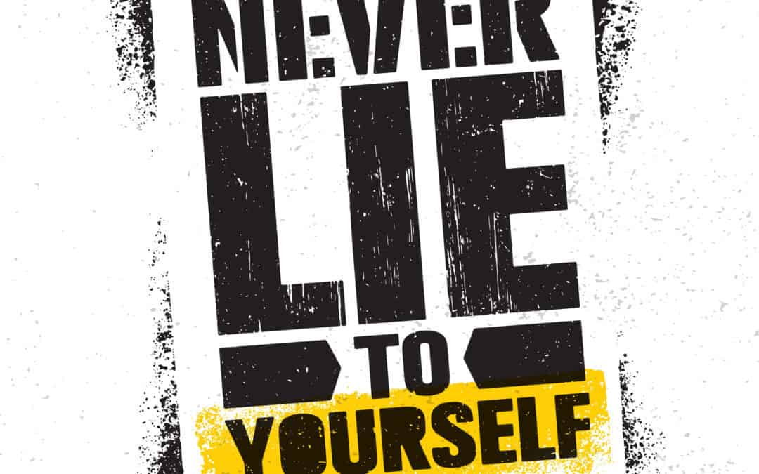 Never Lie to Yourself Graphic